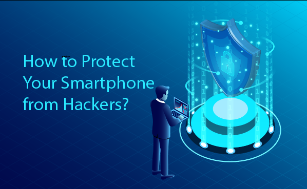How to Protect Your Smartphone from Hackers? SSLMagic