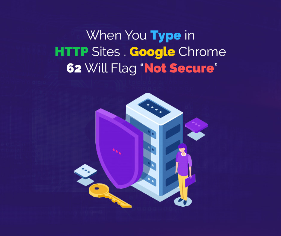"""What happens """" When You Type in HTTP Sites Google Chrome 62 Will Flag """"Not Secure"""