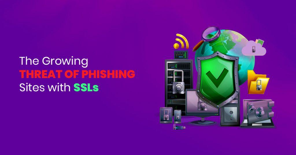 threat of phishing sites with SSLs - SSLMagic