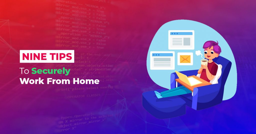Tips to Securely Work from Home