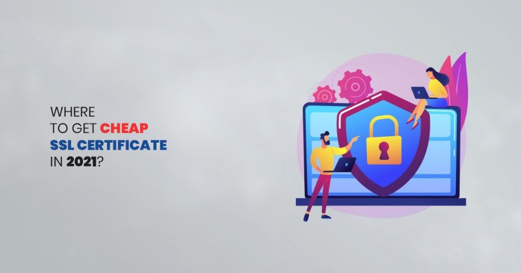 Where to get a cheap SSL certificate