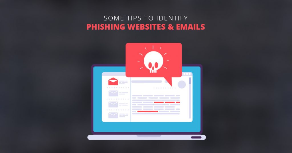 Tips to Identify Phishing Websites & Emails