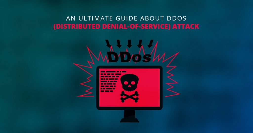 DDOS (DISTRIBUTED DENIAL-OF-SERVICE) ATTACK