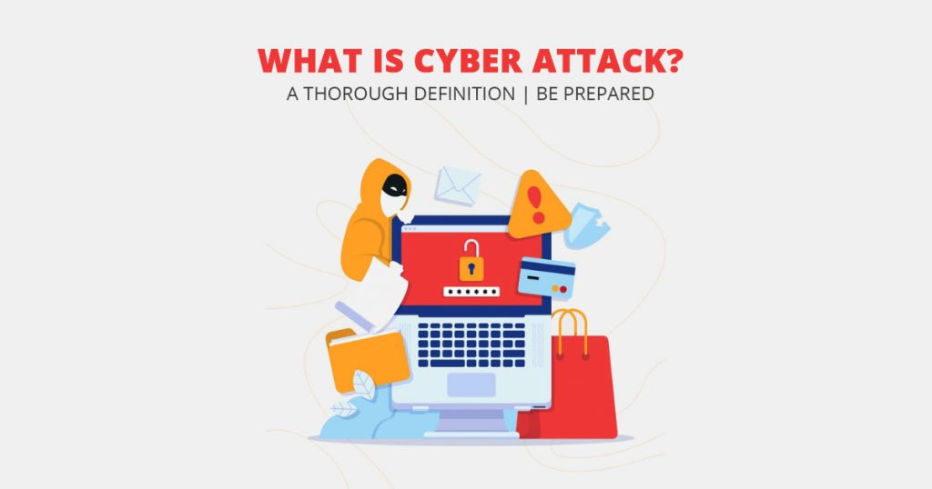 What is Cyber Attack?